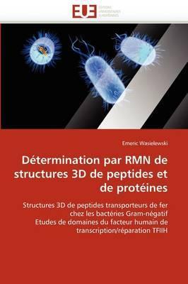 Determination Par Rmn de Structures 3D de Peptides Et de Proteines