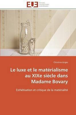Le Luxe Et Le Materialisme Au Xixe Siecle Dans Madame Bovary