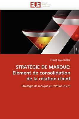 Strategie de Marque: Element de Consolidation de la Relation Client