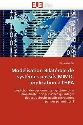 Modelisation Bilaterale de Systemes Passifs Mimo, Application A L''Hpa