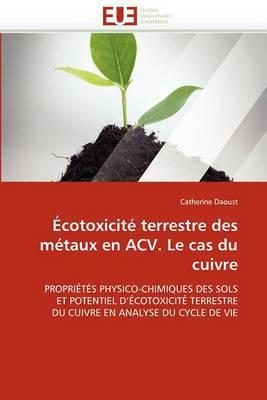 Ecotoxicite Terrestre Des Metaux En Acv. Le Cas Du Cuivre