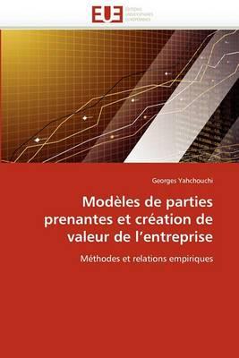 Modeles de Parties Prenantes Et Creation de Valeur de L''Entreprise