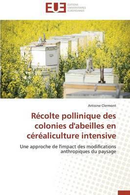 Recolte Pollinique Des Colonies D'Abeilles En Cerealiculture Intensive