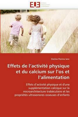 Effets de L''Activite Physique Et Du Calcium Sur L''Os Et L''Alimentation