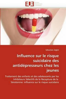 Influence Sur Le Risque Suicidaire Des Antidepresseurs Chez Les Jeunes