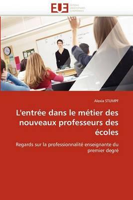 L'Entree Dans Le Metier Des Nouveaux Professeurs Des Ecoles
