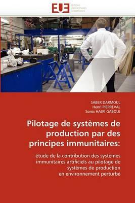 Pilotage de Systemes de Production Par Des Principes Immunitaires: