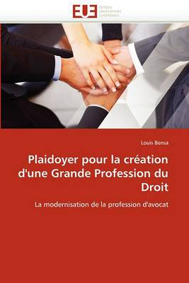 Plaidoyer Pour La Creation D''Une Grande Profession Du Droit