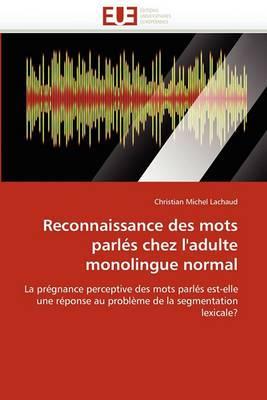 Reconnaissance Des Mots Parles Chez L''Adulte Monolingue Normal