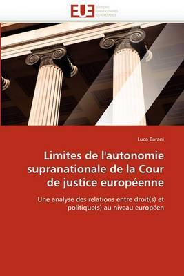 Limites de L''Autonomie Supranationale de la Cour de Justice Europeenne