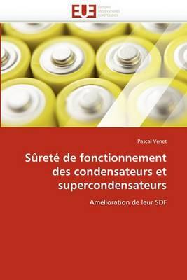 Surete de Fonctionnement Des Condensateurs Et Supercondensateurs