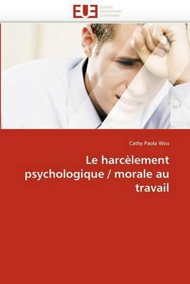 Le Harcelement Psychologique / Morale Au Travail