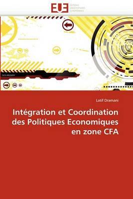 Integration Et Coordination Des Politiques Economiques En Zone Cfa