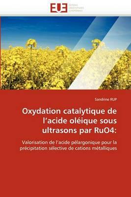 Oxydation Catalytique de L Acide Oleique Sous Ultrasons Par Ruo4: