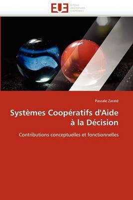 Systemes Cooperatifs D'Aide a la Decision