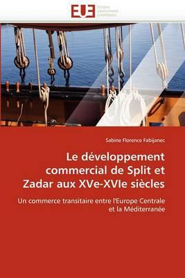 Le Developpement Commercial de Split Et Zadar Aux Xve-Xvie Siecles