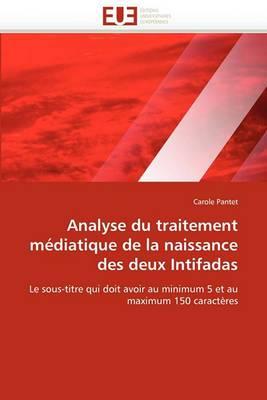 Analyse Du Traitement Mediatique de La Naissance Des Deux Intifadas