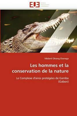 Les Hommes Et La Conservation de La Nature