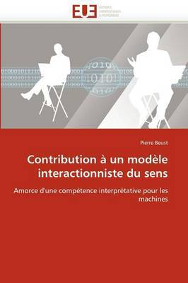 Contribution a Un Modele Interactionniste Du Sens