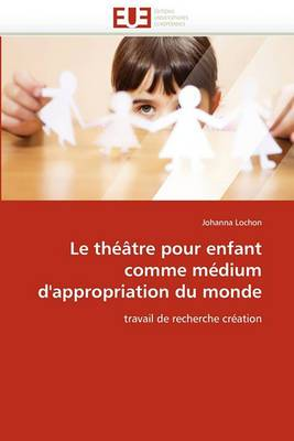 Le Theatre Pour Enfant Comme Medium D''Appropriation Du Monde