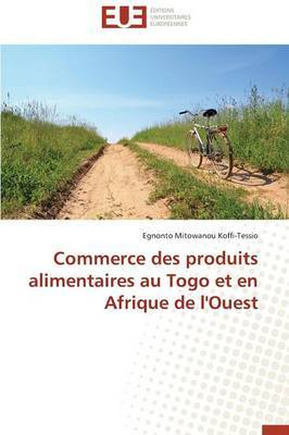 Commerce Des Produits Alimentaires Au Togo Et En Afrique de L'Ouest