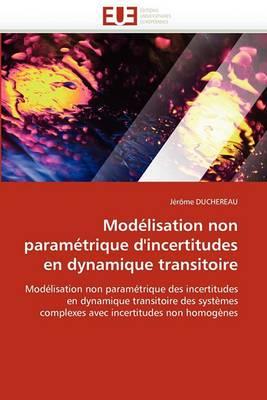 Modelisation Non Parametrique D''Incertitudes En Dynamique Transitoire