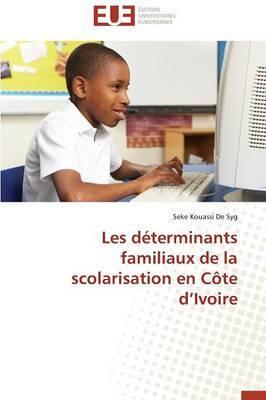 Les Determinants Familiaux de La Scolarisation En Cote D Ivoire