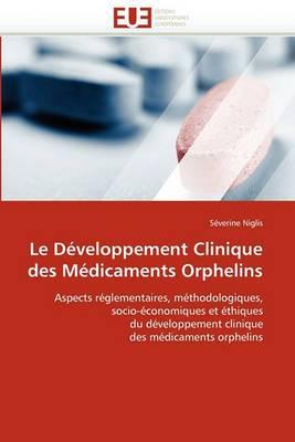 Le Developpement Clinique Des Medicaments Orphelins