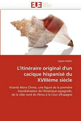 L'Itineraire Original D'Un Cacique Hispanise Du Xviiieme Siecle