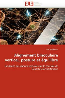 Alignement Binoculaire Vertical, Posture Et Equilibre