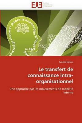 Le Transfert de Connaissance Intra-Organisationnel