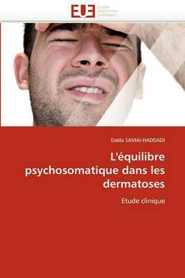 L'Equilibre Psychosomatique Dans Les Dermatoses