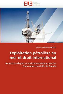 Exploitation Petroliere En Mer Et Droit International