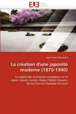 La Creation D''Une Japonite Moderne (1870-1940)