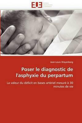 Poser Le Diagnostic de L'Asphyxie Du Perpartum