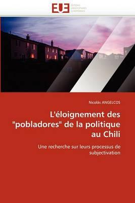L''Eloignement Des  Pobladores  de La Politique Au Chili