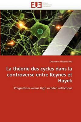 La Theorie Des Cycles Dans La Controverse Entre Keynes Et Hayek