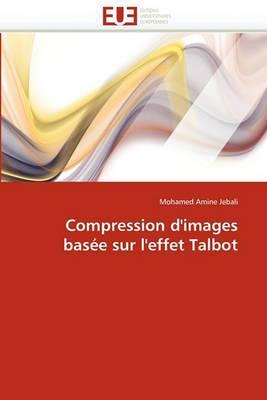 Compression D''Images Basee Sur L''Effet Talbot