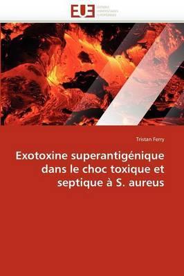 Exotoxine Superantigenique Dans Le Choc Toxique Et Septique A S. Aureus