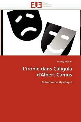 L''Ironie Dans Caligula D''Albert Camus