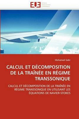 Calcul Et Decomposition de La Trainee En Regime Transsonique
