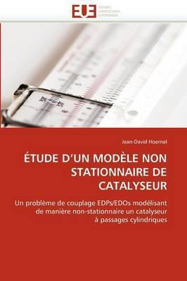 Etude D''Un Modele Non Stationnaire de Catalyseur