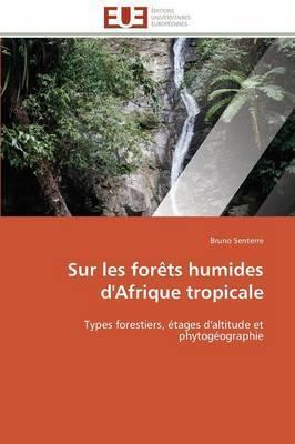 Sur Les Forets Humides D'Afrique Tropicale