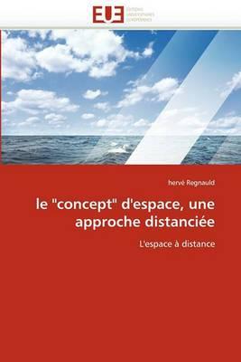 Le Concept D''Espace, Une Approche Distanciee