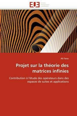 Projet Sur La Theorie Des Matrices Infinies