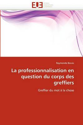 La Professionnalisation En Question Du Corps Des Greffiers