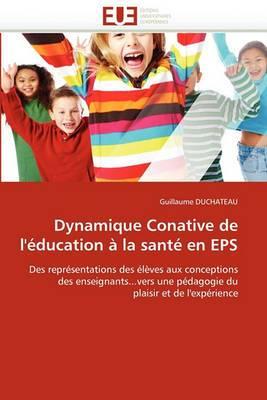Dynamique Conative de L''Education a la Sante En EPS
