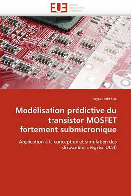 Modelisation Predictive Du Transistor Mosfet Fortement Submicronique