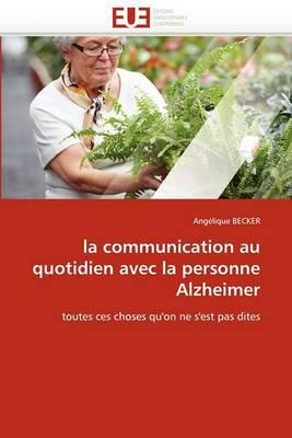 La Communication Au Quotidien Avec La Personne Alzheimer