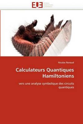Calculateurs Quantiques Hamiltoniens